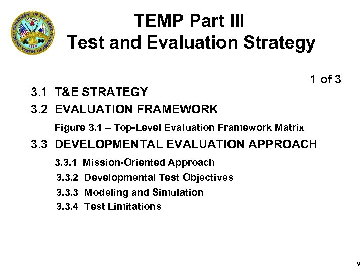 TEMP Part III Test and Evaluation Strategy 3. 1 T&E STRATEGY 3. 2 EVALUATION