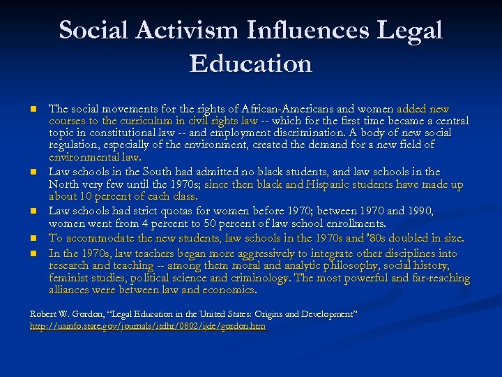 Social Activism Influences Legal Education n n The social movements for the rights of