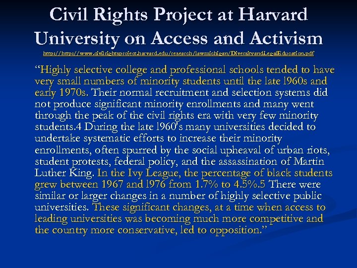 Civil Rights Project at Harvard University on Access and Activism http: //www. civilrightsproject. harvard.
