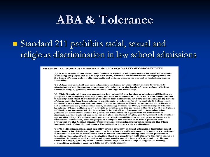 ABA & Tolerance n Standard 211 prohibits racial, sexual and religious discrimination in law