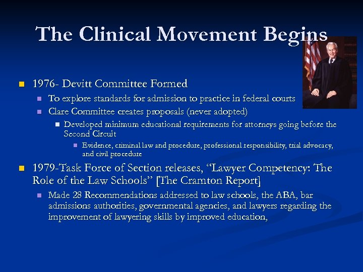 The Clinical Movement Begins n 1976 - Devitt Committee Formed n n To explore