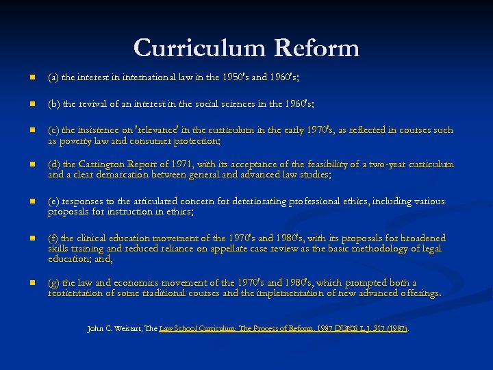 Curriculum Reform n (a) the interest in international law in the 1950's and 1960's;