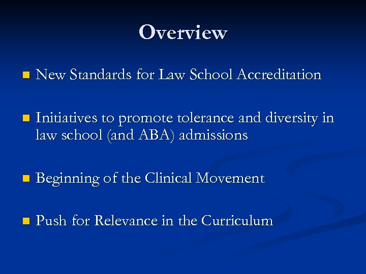 Overview n New Standards for Law School Accreditation n Initiatives to promote tolerance and