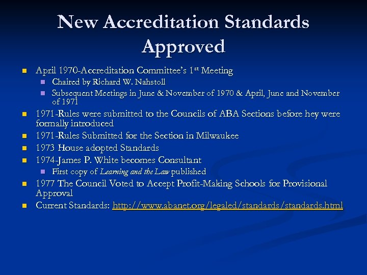 New Accreditation Standards Approved n April 1970 -Accreditation Committee's 1 st Meeting n n