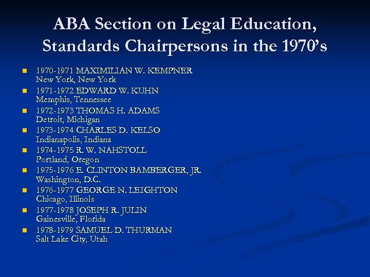 ABA Section on Legal Education, Standards Chairpersons in the 1970's n n n n