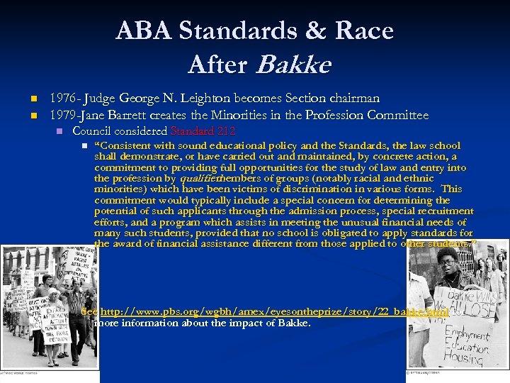 ABA Standards & Race After Bakke n n 1976 - Judge George N. Leighton