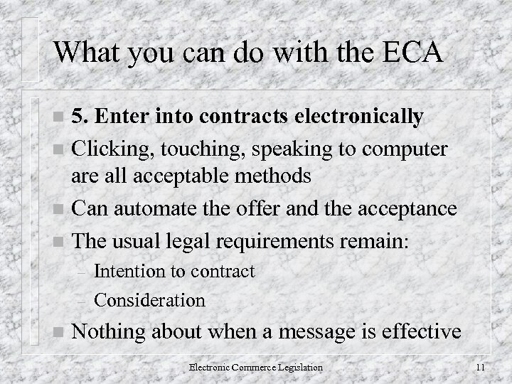 What you can do with the ECA 5. Enter into contracts electronically n Clicking,