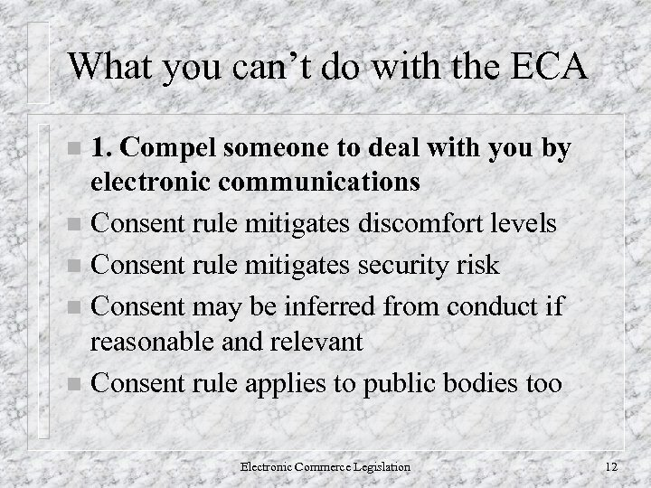 What you can't do with the ECA 1. Compel someone to deal with you