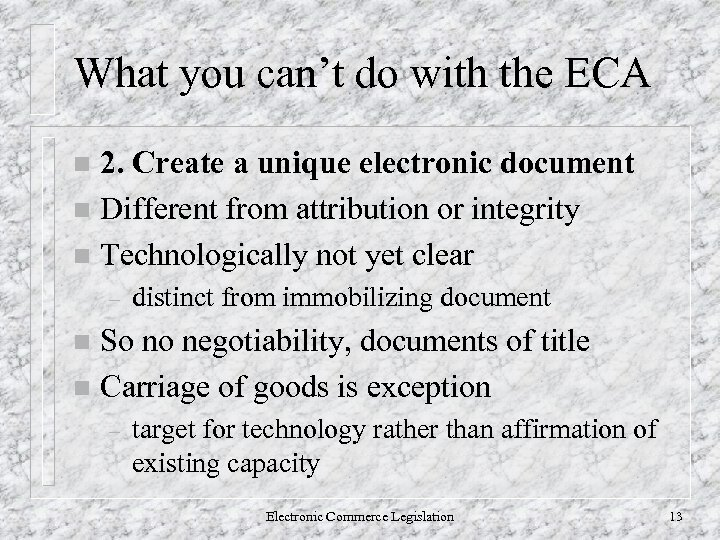 What you can't do with the ECA 2. Create a unique electronic document n