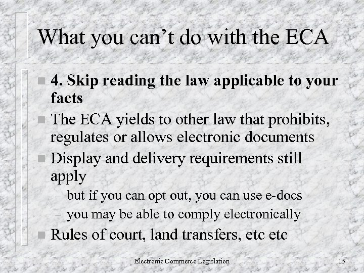 What you can't do with the ECA 4. Skip reading the law applicable to