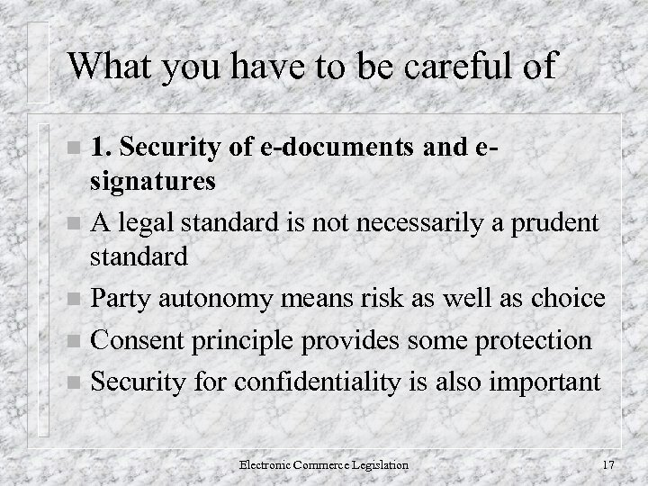 What you have to be careful of 1. Security of e-documents and esignatures n