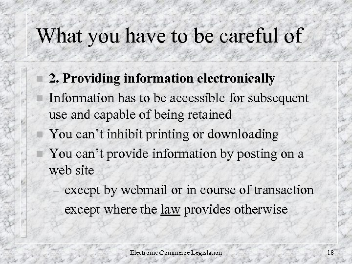 What you have to be careful of n n 2. Providing information electronically Information