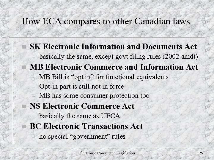 How ECA compares to other Canadian laws n SK Electronic Information and Documents Act