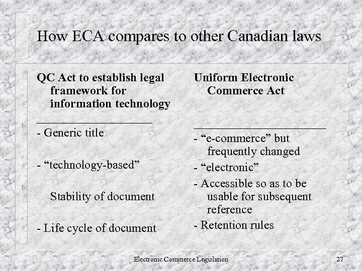 How ECA compares to other Canadian laws QC Act to establish legal framework for