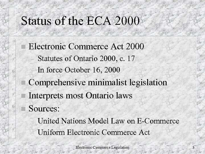 Status of the ECA 2000 n Electronic Commerce Act 2000 – – Statutes of