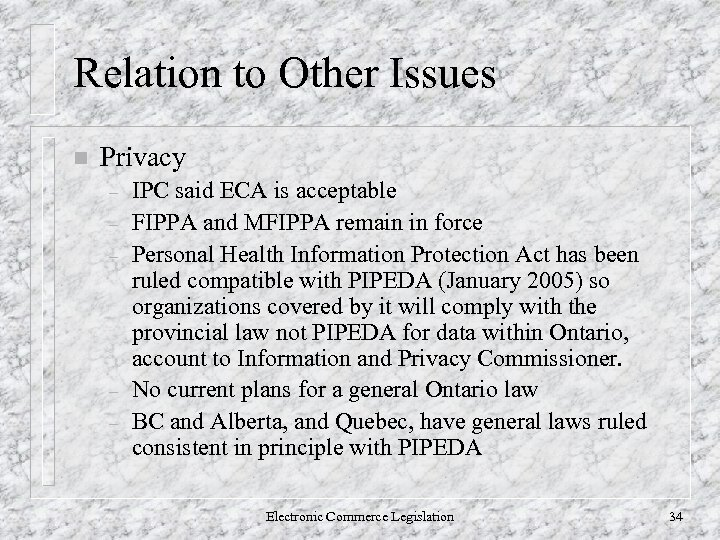Relation to Other Issues n Privacy – – – IPC said ECA is acceptable