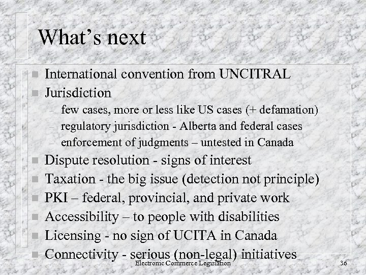What's next n n International convention from UNCITRAL Jurisdiction – – – n n