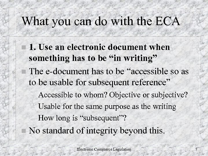 What you can do with the ECA 1. Use an electronic document when something
