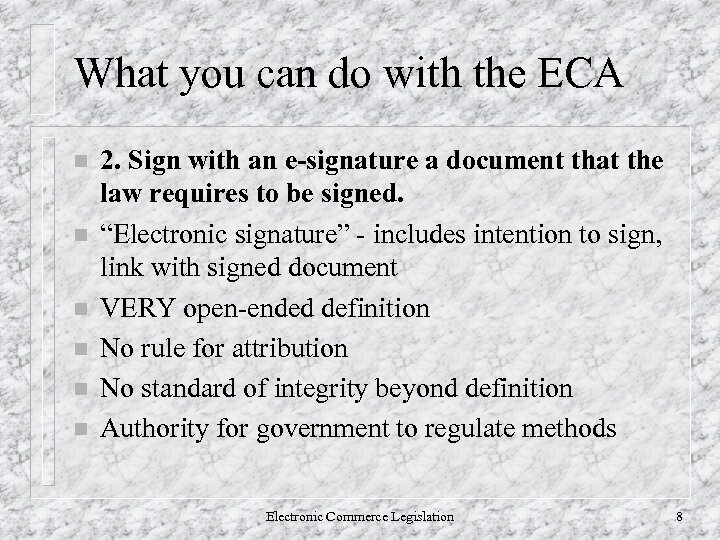 What you can do with the ECA n n n 2. Sign with an
