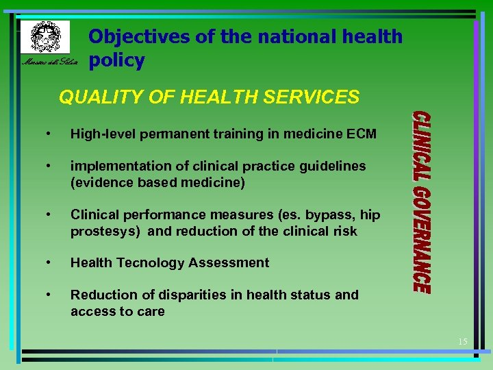 Ministero della Salute Objectives of the national health policy QUALITY OF HEALTH SERVICES •