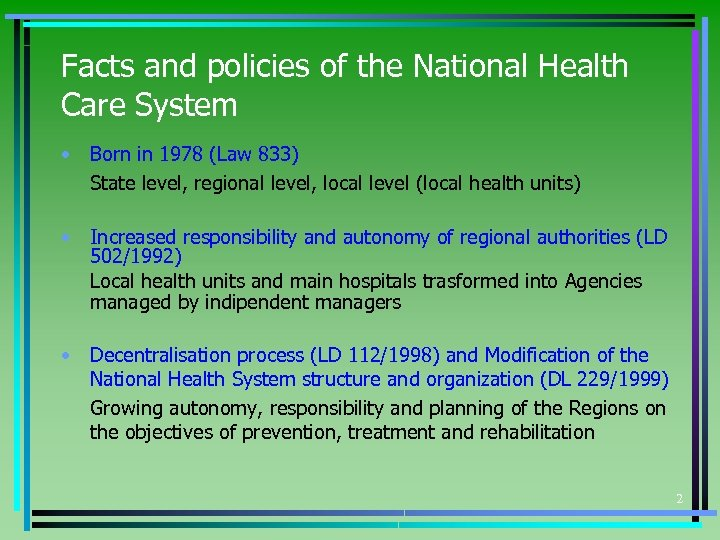 Facts and policies of the National Health Care System • Born in 1978 (Law