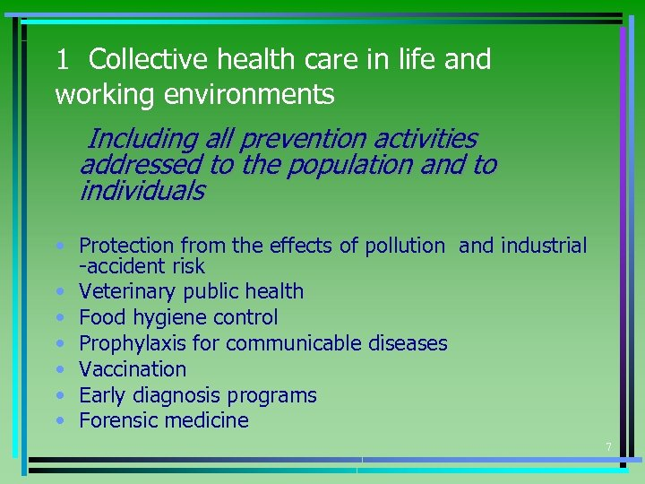 1 Collective health care in life and working environments Including all prevention activities addressed