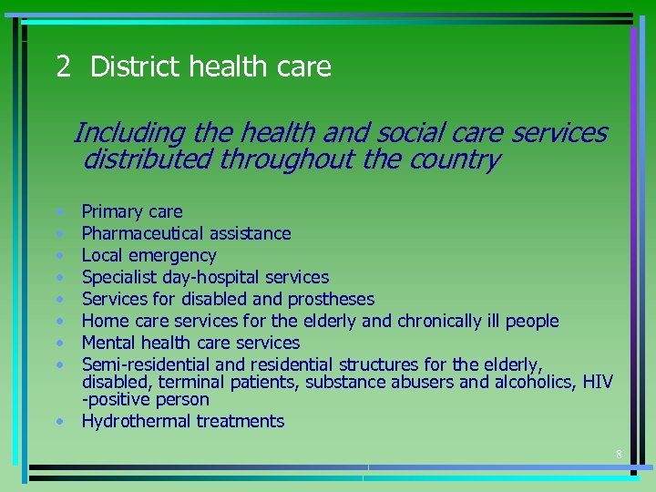 2 District health care Including the health and social care services distributed throughout the