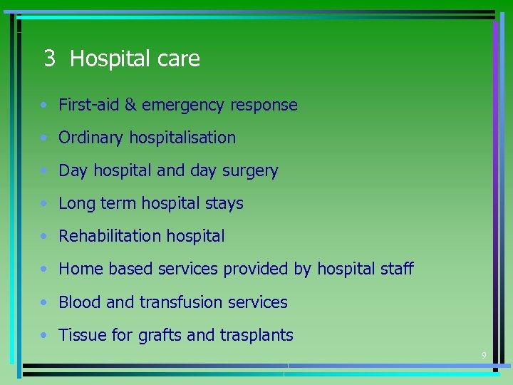 3 Hospital care • First-aid & emergency response • Ordinary hospitalisation • Day hospital