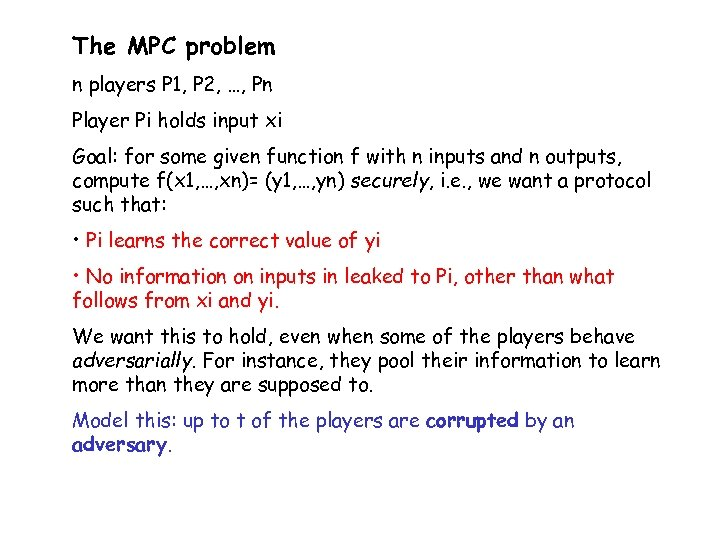 The MPC problem n players P 1, P 2, …, Pn Player Pi holds