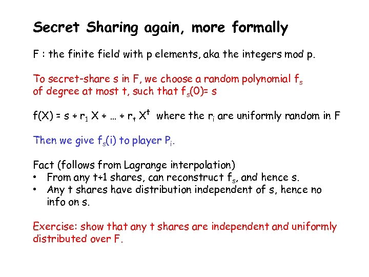 Secret Sharing again, more formally F : the finite field with p elements, aka