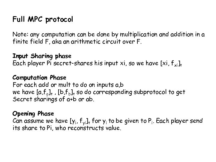 Full MPC protocol Note: any computation can be done by multiplication and addition in