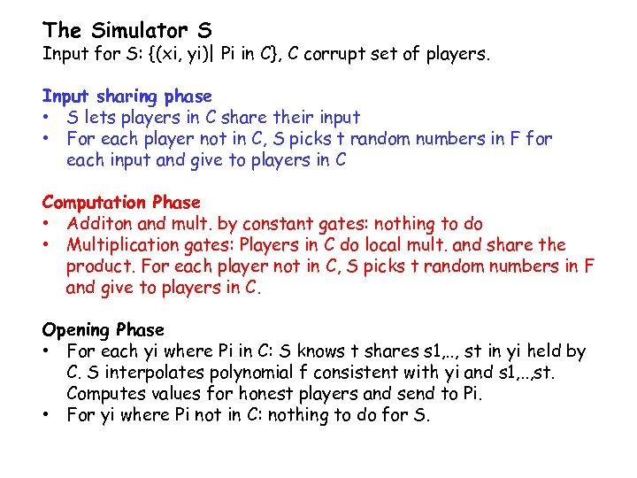 The Simulator S Input for S: {(xi, yi)| Pi in C}, C corrupt set