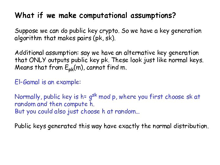 What if we make computational assumptions? Suppose we can do public key crypto. So