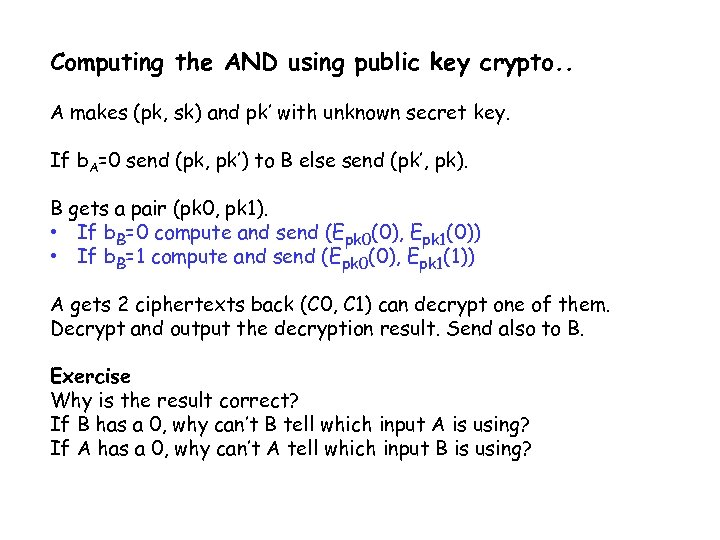 Computing the AND using public key crypto. . A makes (pk, sk) and pk'