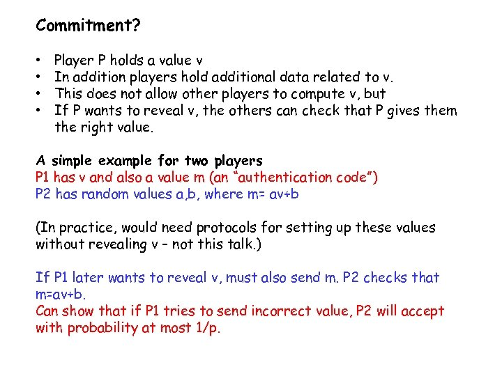 Commitment? • • Player P holds a value v In addition players hold additional