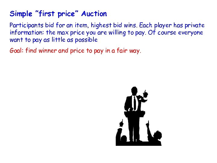 """Simple """"first price"""" Auction Participants bid for an item, highest bid wins. Each player"""