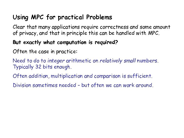 Using MPC for practical Problems Clear that many applications require correctness and some amount