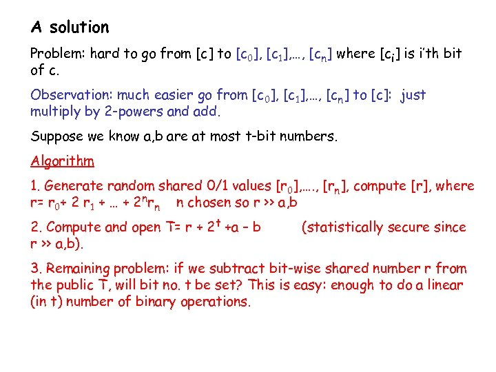 A solution Problem: hard to go from [c] to [c 0], [c 1], …,