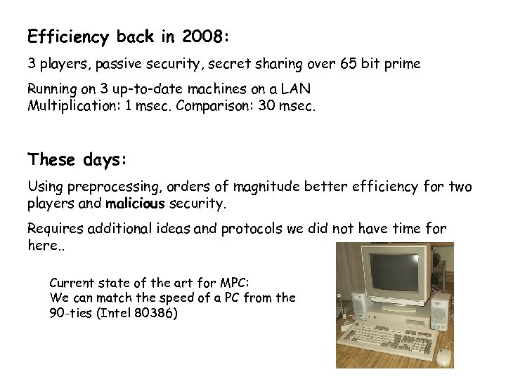 Efficiency back in 2008: 3 players, passive security, secret sharing over 65 bit prime