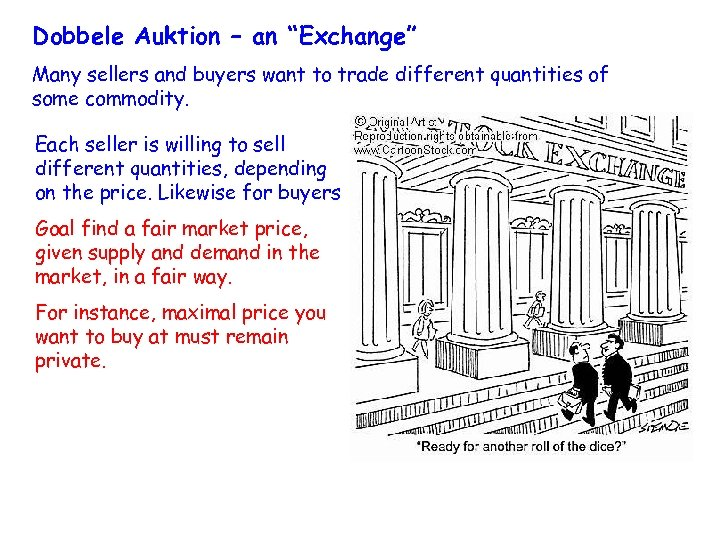 """Dobbele Auktion – an """"Exchange"""" Many sellers and buyers want to trade different quantities"""
