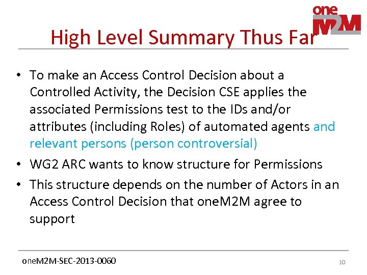 High Level Summary Thus Far • To make an Access Control Decision about a