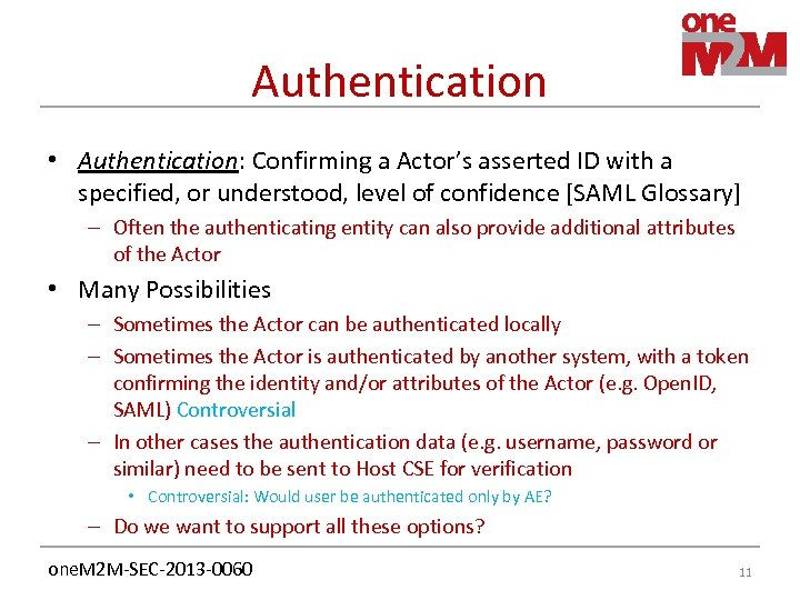 Authentication • Authentication: Confirming a Actor's asserted ID with a specified, or understood, level