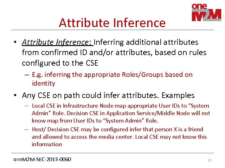 Attribute Inference • Attribute Inference: Inferring additional attributes from confirmed ID and/or attributes, based