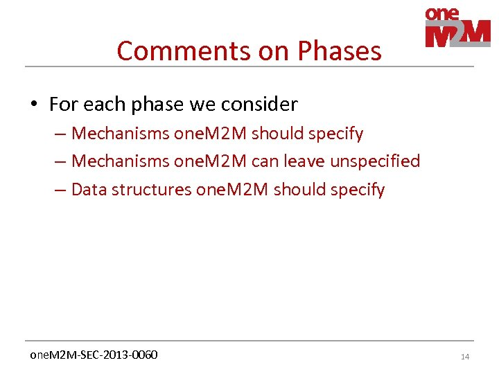 Comments on Phases • For each phase we consider – Mechanisms one. M 2