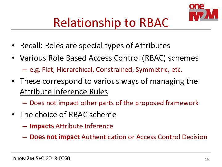 Relationship to RBAC • Recall: Roles are special types of Attributes • Various Role