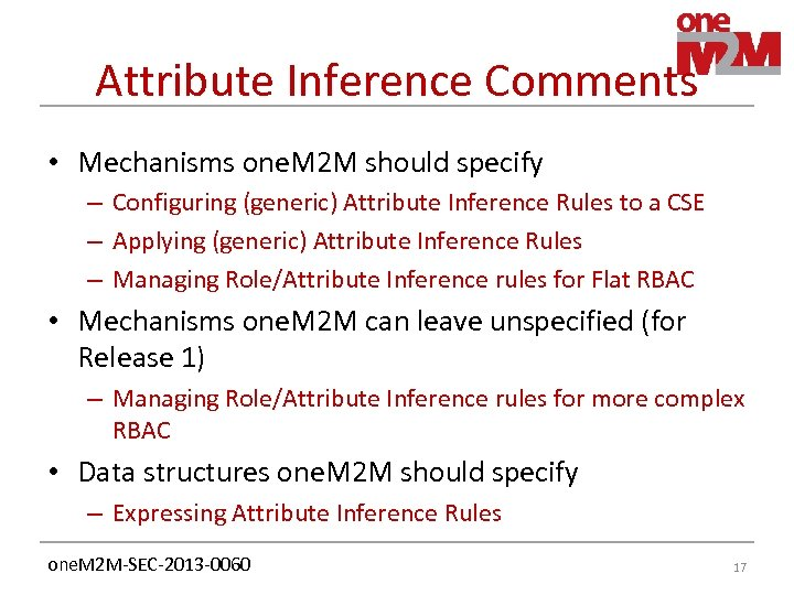 Attribute Inference Comments • Mechanisms one. M 2 M should specify – Configuring (generic)