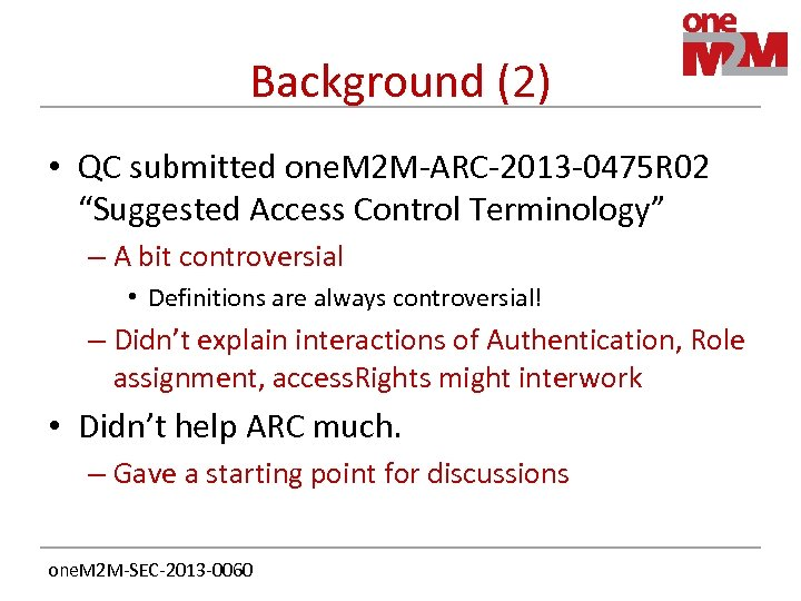 "Background (2) • QC submitted one. M 2 M-ARC-2013 -0475 R 02 ""Suggested Access"