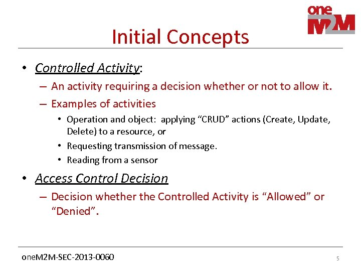 Initial Concepts • Controlled Activity: – An activity requiring a decision whether or not