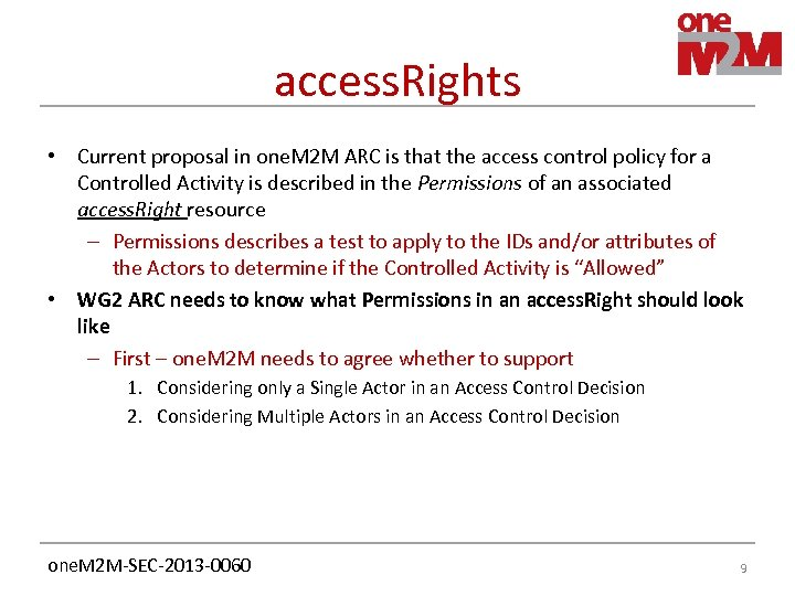 access. Rights • Current proposal in one. M 2 M ARC is that the