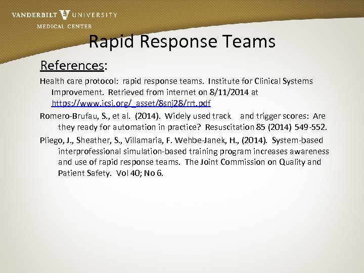 Rapid Response Teams References: Health care protocol: rapid response teams. Institute for Clinical Systems